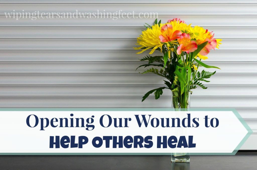 Opening Our Wounds to Help Others Heal