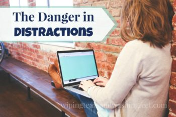 The Danger in Distractions