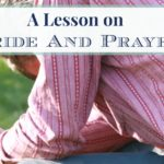 A Lesson on Pride and Prayer