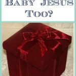 Did You Pack up Baby Jesus Too?