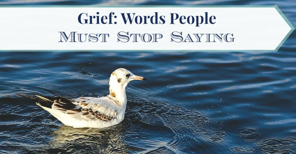Grief Words Pople Must Stop Saying FB