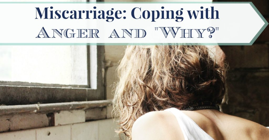 Miscarriage Coping with Anger and Why FB