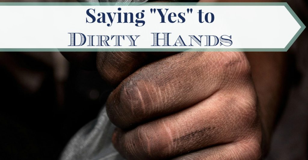 Saying Yes to Dirty Hands FB